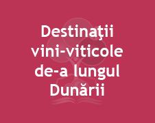 Destinaţii vini-viticole de-a lungul Dunării (imagine)